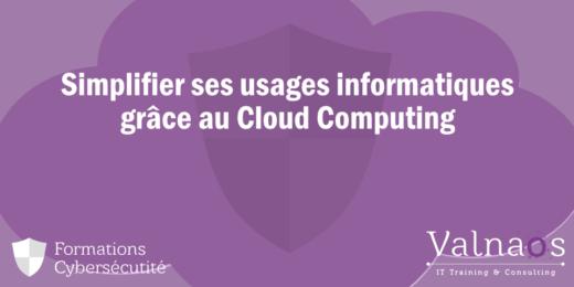Simplifier ses usages informatiques grâce au Cloud Computing
