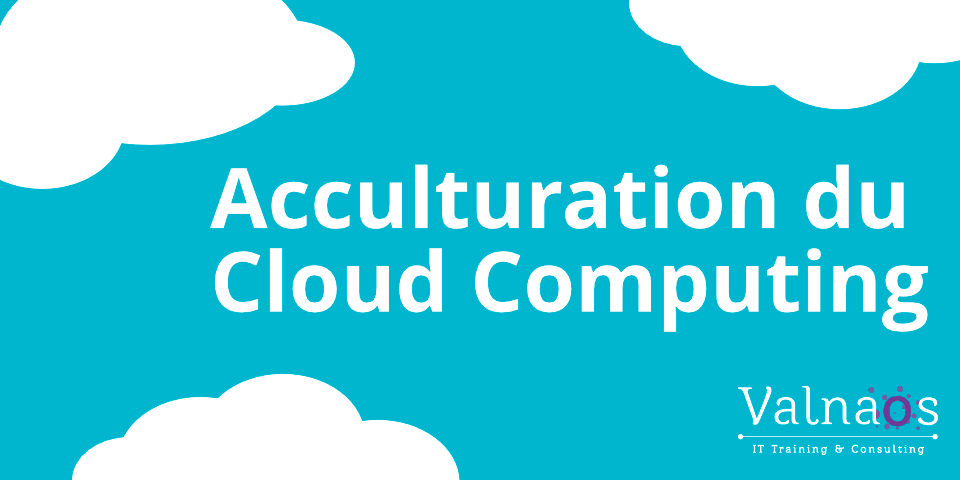 Formation Acculturation du Cloud Computing