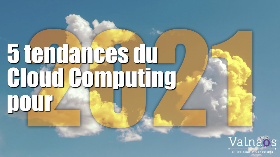 5 tendances du cloud computing en 2021
